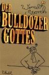 Wenzel Storch: Der Bulldozer Gottes (Buch)