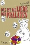 Wenzel Storch: Das ist die Liebe der Prälaten (Buch)