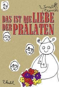 Wenzel Storch: Das ist die Liebe der Prälaten